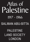 The Atlas of Palestine - by Dr. Salman Abu Sitta
