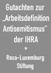 Gutachten zur Arbeitsdefinition Antisemitismus der International Holocaust Remembrance Alliance IHRA